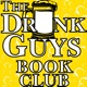 The Drunk Guys Book Club Podcast