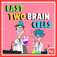 Podcast cover art for Last Two Brain Cells with Nik and Dom