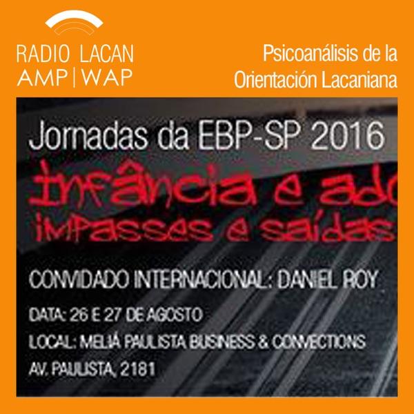 RadioLacan.com | Jornadas de la EBP-SP de 2016: Las conferencias de Daniel Roy