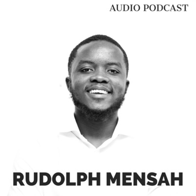 Becoming Your Dream with Rudolph Mensah