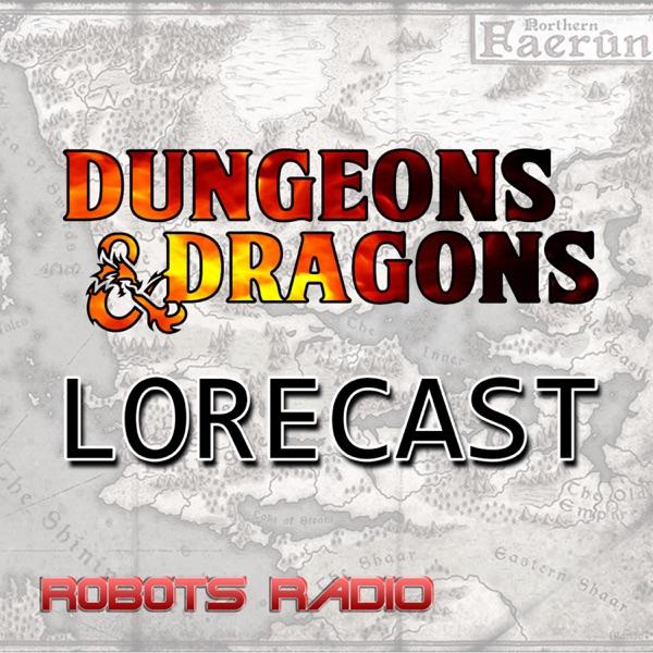 Dungeons & Dragons Lorecast