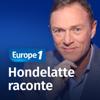 Europe 1 - Hondelatte Raconte - Europe 1