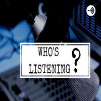 Who's Listening podcast