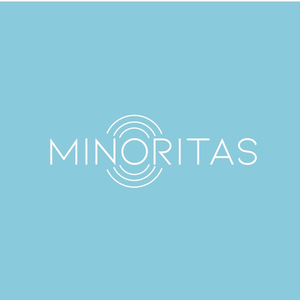 MINORITAS Podcast
