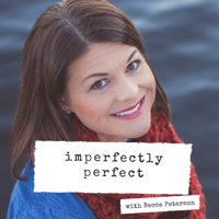 Imperfectly Perfect Podcast podcast