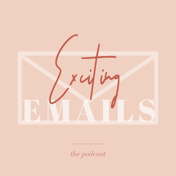 Exciting Emails: The Podcast – Podcast – Podtail