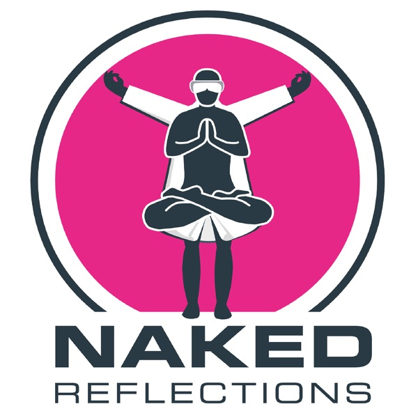 Naked Reflections, from the Naked Scientists