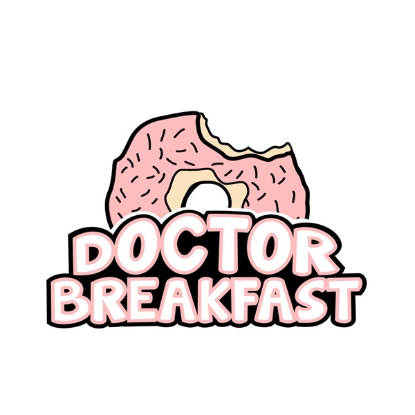 Doctor Breakfast Podcast: A Podcast about Arts, Culture and Being Human.