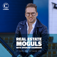 Real Estate Moguls with Spencer Chambers podcast