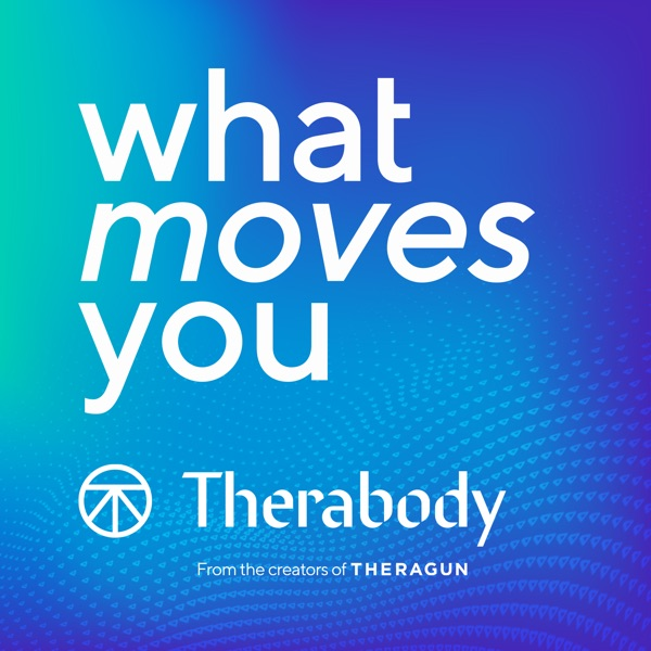 What Moves You