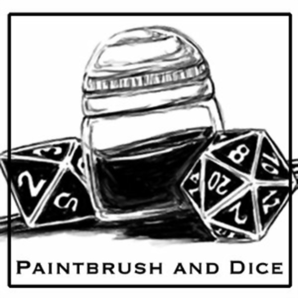 Paintbrush and Dice - A podcast for wargaming and miniature model painting
