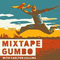 MIXTAPE GUMBO: Exploring The Human Experience podcast