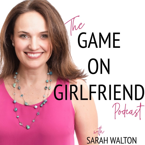 The Game On Girlfriend Podcast