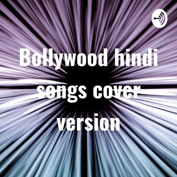 Bollywood hindi songs cover version