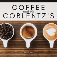 Coffee with the Coblentz's podcast