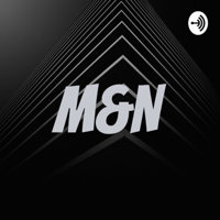 M&N podcast