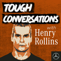Tough Conversations with Henry Rollins podcast