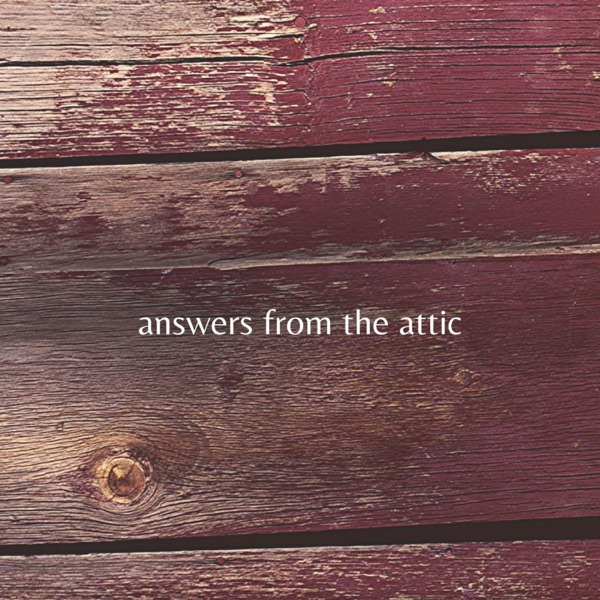 Answers from the Attic