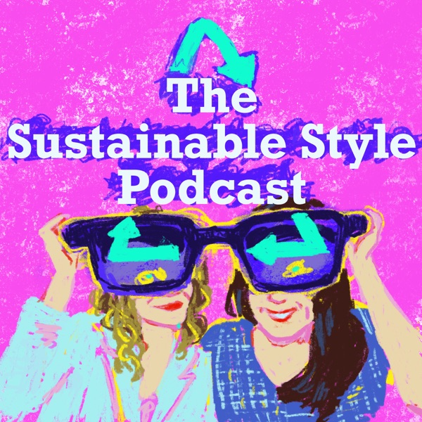 The Sustainable Style Podcast
