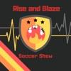 Rise and Blaze Soccer Show: MLS, USMNT, & USWNT
