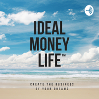 Ideal Money Life podcast