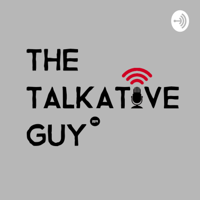 The Talkative Guy podcast
