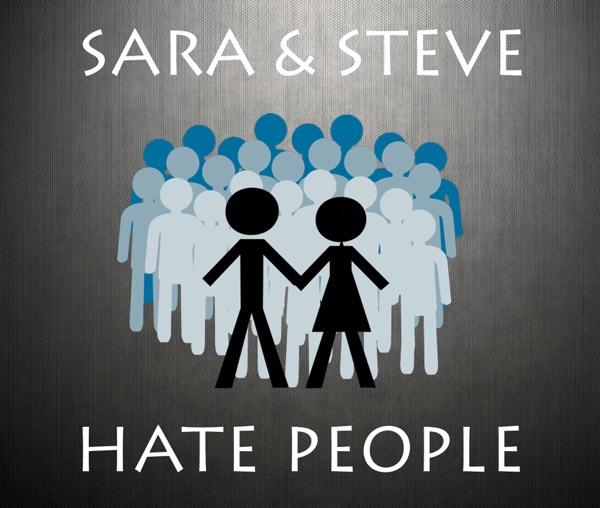 Sara and Steve Hate People
