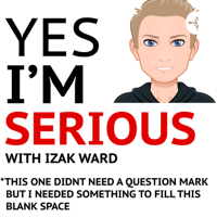 Yes I'm Serious podcast