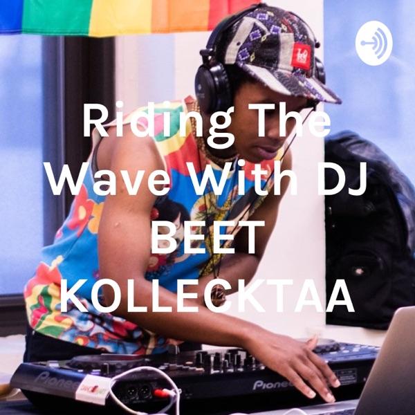 Riding The Wave With DJ BEET KOLLECKTAA
