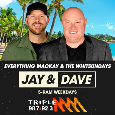 Jay and Dave for Breakfast - Triple M Mackay & The Whitsundays:Triple M Mackay & The Whitsundays