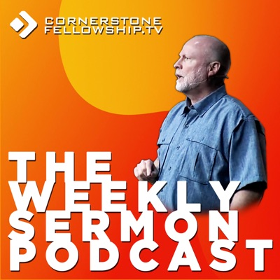 The Sermon Podcast with Pastor Allen Nolan at Cornerstone Fellowship