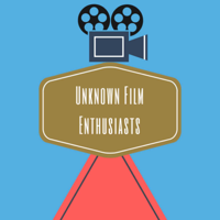 Unknown Film Enthusiasts podcast