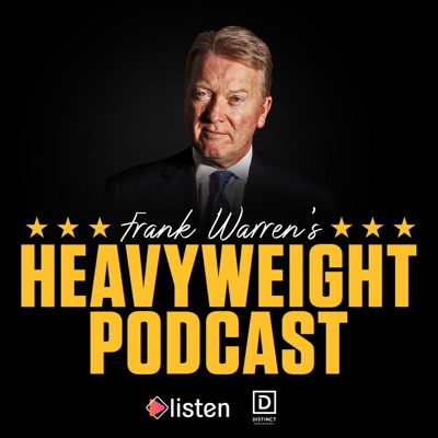 Frank Warren's Heavyweight Podcast:Listen Entertainment