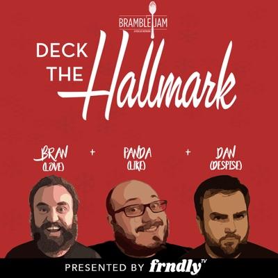 Deck The Hallmark:Bramble Jam Podcast Network