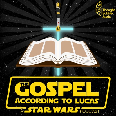 The Gospel According to Lucas: A Star Wars Bible Study Podcast