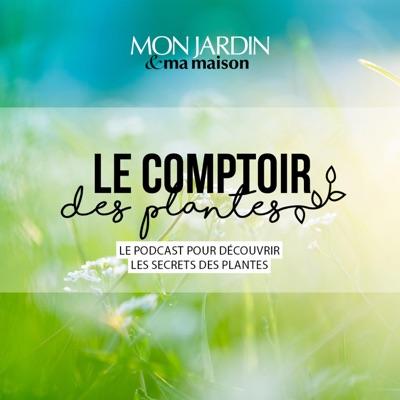 Le comptoir des plantes:Le comptoir des plantes - Mon Jardin & Ma Maison