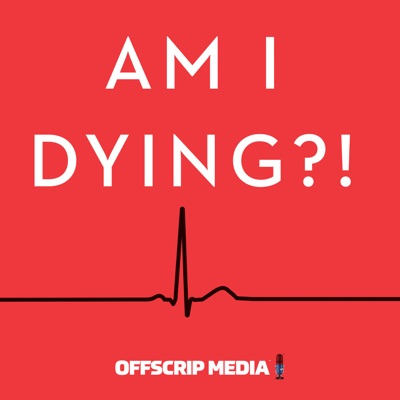 Am I Dying?!:OffScrip Media