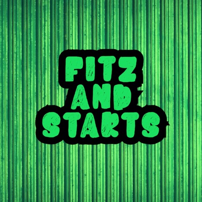 Fitz and Starts