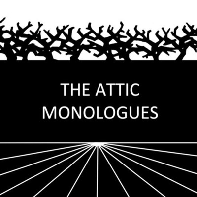 The Attic Monologues