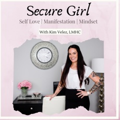 The Secure Girl Podcast With Kim Velez