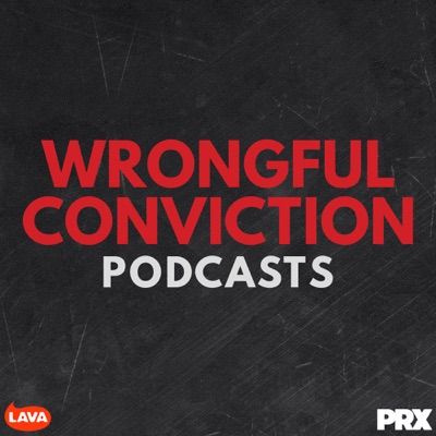 Wrongful Conviction Podcasts:Lava for Good Podcasts | PRX
