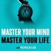 Master Your Mind Master Your Life | With Nicholas Lee artwork