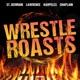 WrestleRoasts