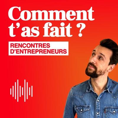 Comment t'as fait ? Les rencontres d'entrepreneurs.:Julien Hatton