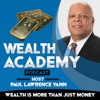 Wealth Academy Podcast - Wealth Is More Than Just Money artwork