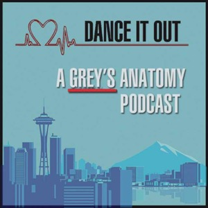Dance it Out: A Grey's Anatomy Podcast