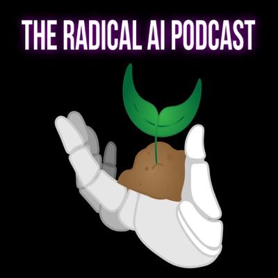 The Radical AI Podcast:Radical AI