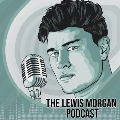 Lewis Morgan Podcast:Lewis Morgan