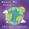 Where We Ponder: The Po(n)dcast artwork