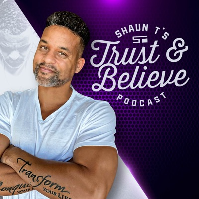 Trust and Believe with Shaun T:Trust and Believe with Shaun T